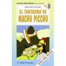 LECTURA EL FANTASMA DE MACHU PICCHU + AUDIO CD , A1
